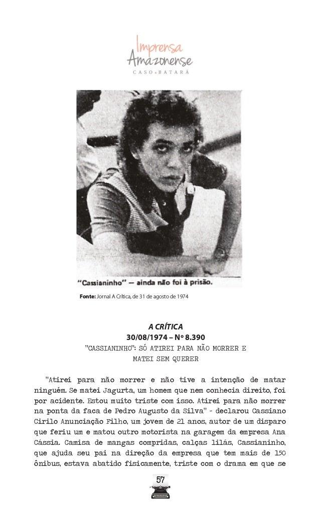 6262 Naquele presídio, foram preenchidos os requisitos de sua entrada, sendo posteriormente internado na Clínica São Lucas...
