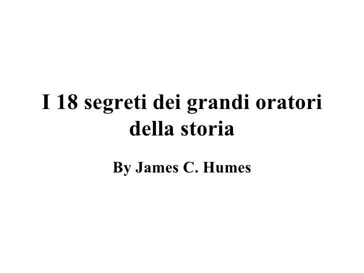 I 18 segreti dei grandi oratori della storia By  James C. Humes