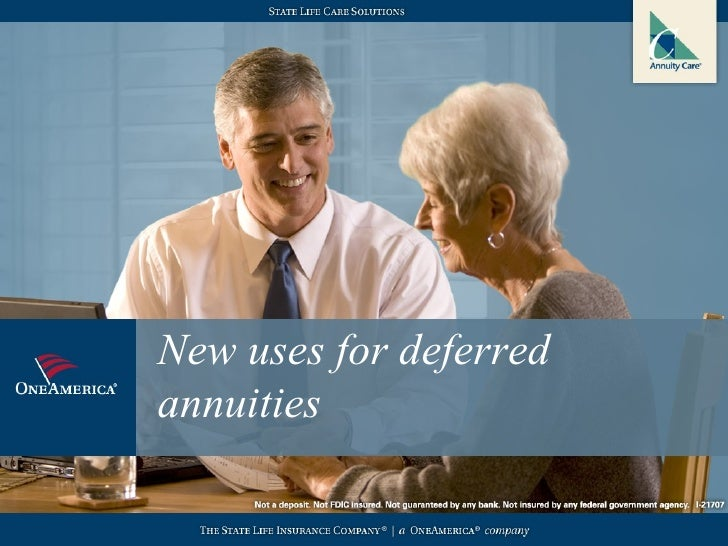 New uses for deferredannuities