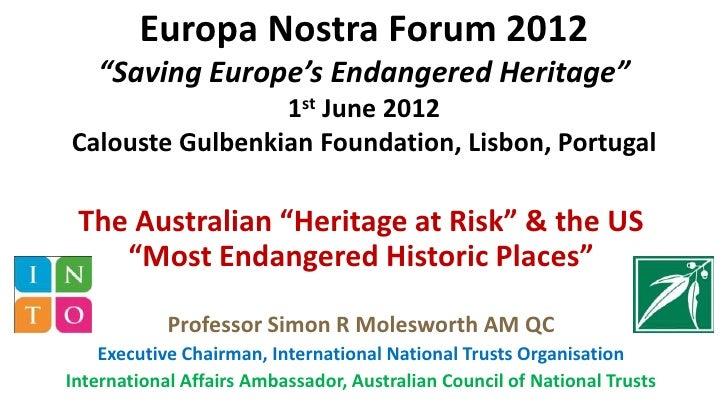 """Europa Nostra Forum 2012   """"Saving Europe's Endangered Heritage""""                 1st June 2012Calouste Gulbenkian Foundati..."""