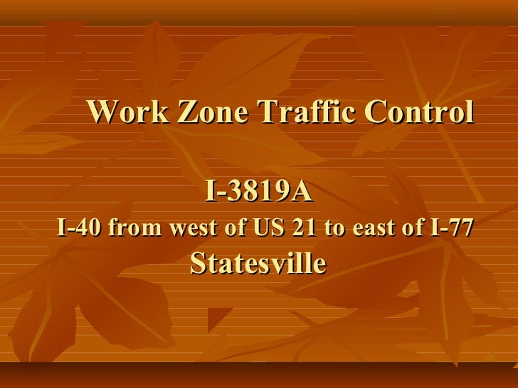 Work Zone Traffic Control             I-3819AI-40 from west of US 21 to east of I-77            Statesville