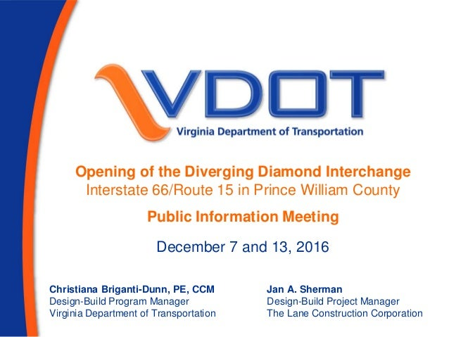 Opening of the Diverging Diamond Interchange Interstate 66/Route 15 in Prince William County Public Information Meeting Ch...