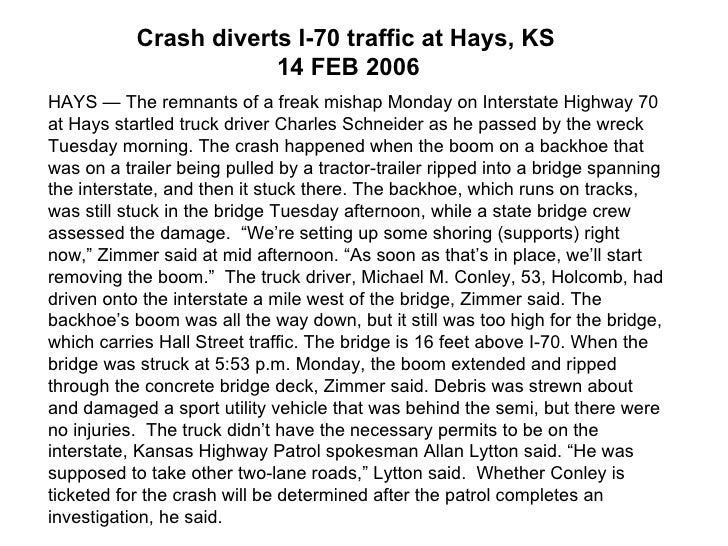 HAYS — The remnants of a freak mishap Monday on Interstate Highway 70 at Hays startled truck driver Charles Schneider as h...