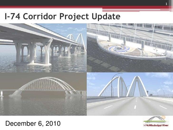 I-74 Corridor Project Update<br />December 6, 2010<br />1<br />