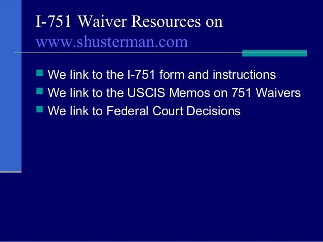 I 751 Waiver Where A Marriage Ends In Divorce