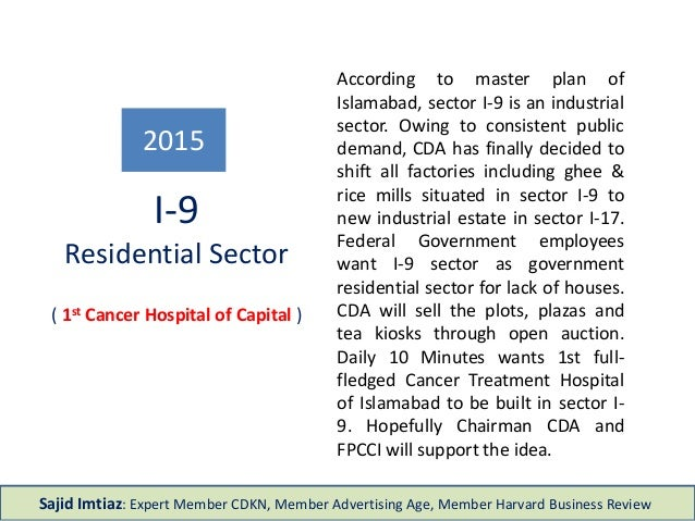 According to master plan of Islamabad, sector I-9 is an industrial sector. Owing to consistent public demand, CDA has fina...