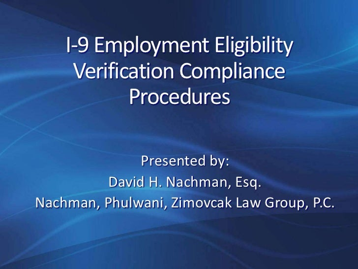 I-9 Employment Eligibility     Verification Compliance            Procedures               Presented by:          David H....