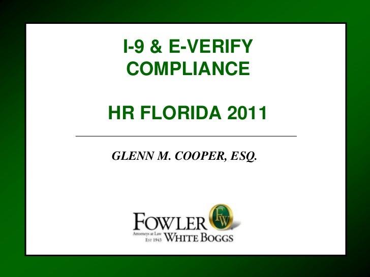 I-9 & E-VERIFY  COMPLIANCEHR FLORIDA 2011GLENN M. COOPER, ESQ.
