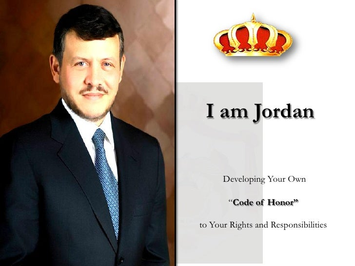 """I am Jordan        Developing Your Own         """"Code of Honor""""  to Your Rights and Responsibilities"""