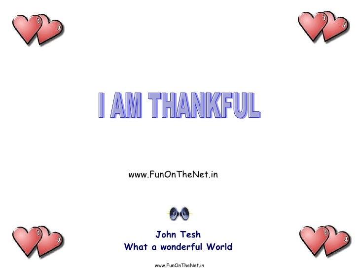 John Tesh What a wonderful World I AM THANKFUL www.FunOnTheNet.in