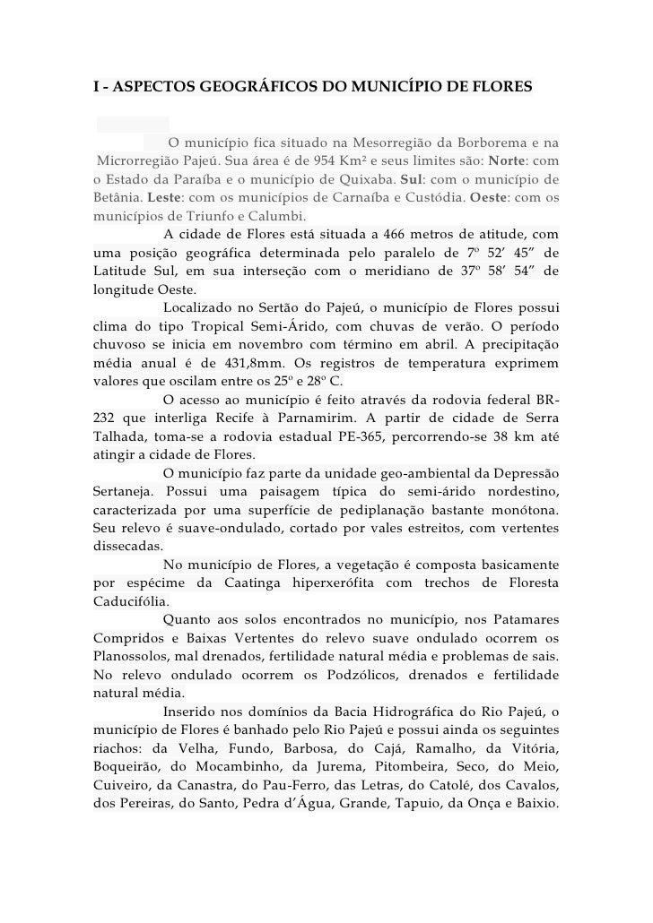 I - ASPECTOS GEOGRÁFICOS DO MUNICÍPIO DE FLORES             O município fica situado na Mesorregião da Borborema e na Micr...