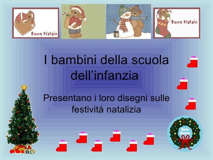 I bambini della scuola dell'infanzia  Presentano i loro disegni sulle festività natalizia