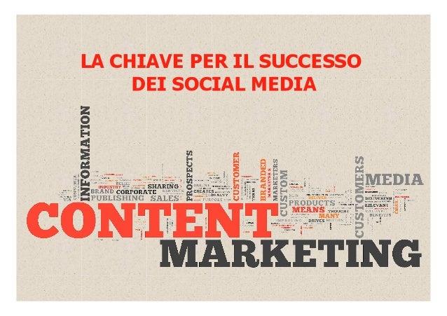 IL CONTENT MARKETING È la creazione e condivisione di contenuti rilevanti e di qualità al fine di attrarre, coinvolgere, a...