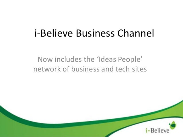 i-Believe Business Channel Now includes the 'Ideas People' network of business and tech sites