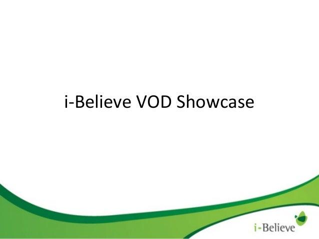 i-Believe VOD Showcase