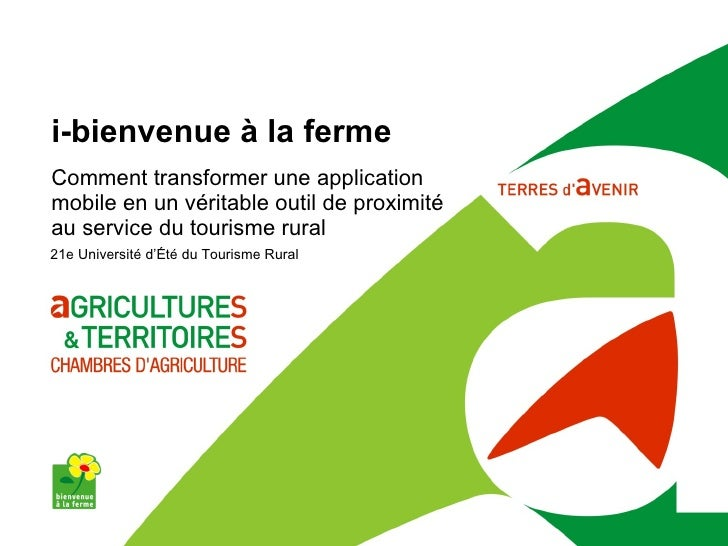 i-bienvenue à la ferme 21e Université d'Été du Tourisme Rural Comment transformer une application mobile en un véritable o...