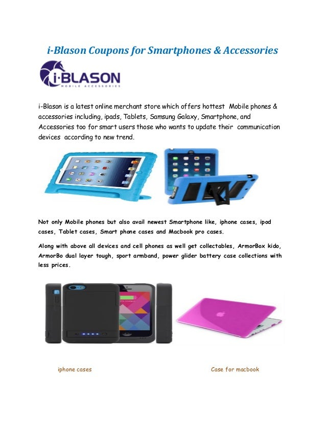 i-Blason Coupons for Smartphones & Accessories  i-Blason is a latest online merchant store which offers hottest Mobile pho...