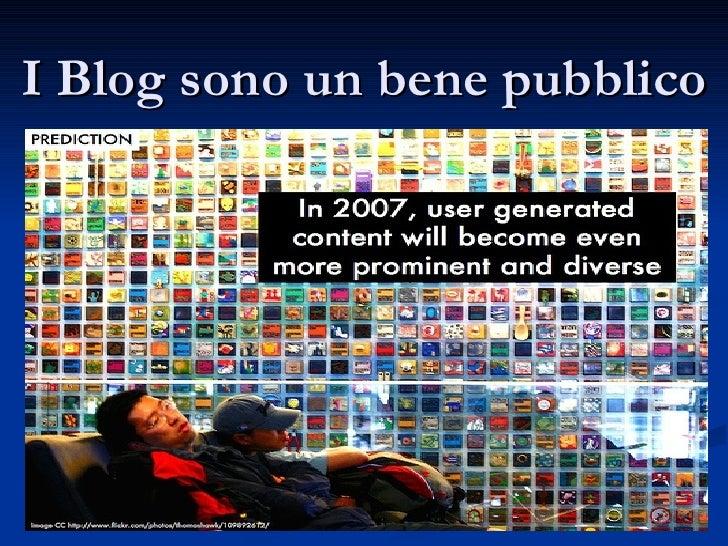 I Blog sono un bene pubblico