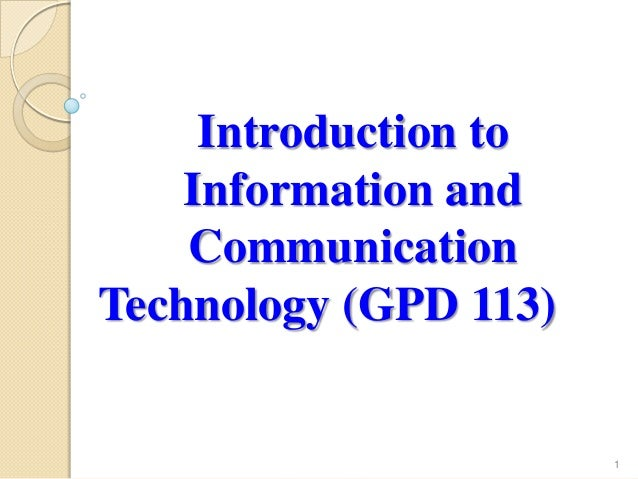 Introduction to Information and Communication Technology (GPD 113) 1