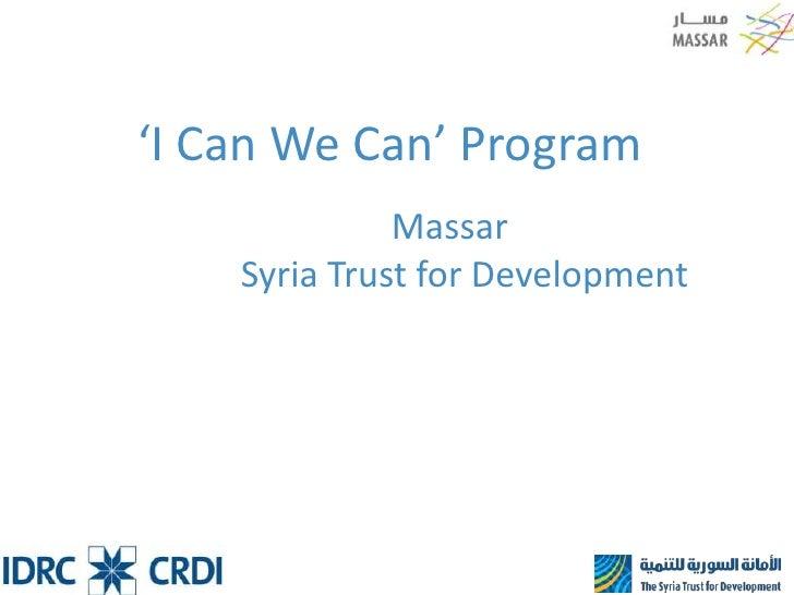 'I Can We Can' Program<br />MassarSyria Trust for Development<br />