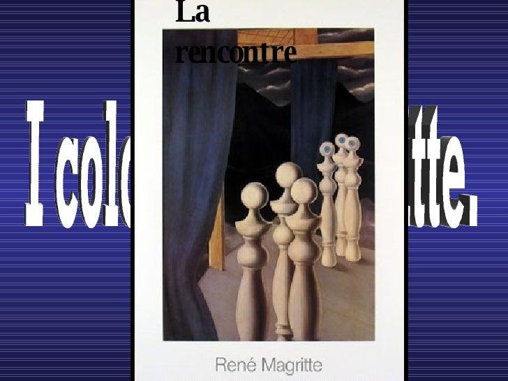 I colori di...Magritte. La rencontre
