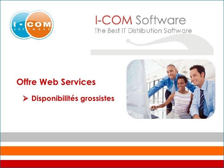 Offre Web Services    Disponibilités grossistes