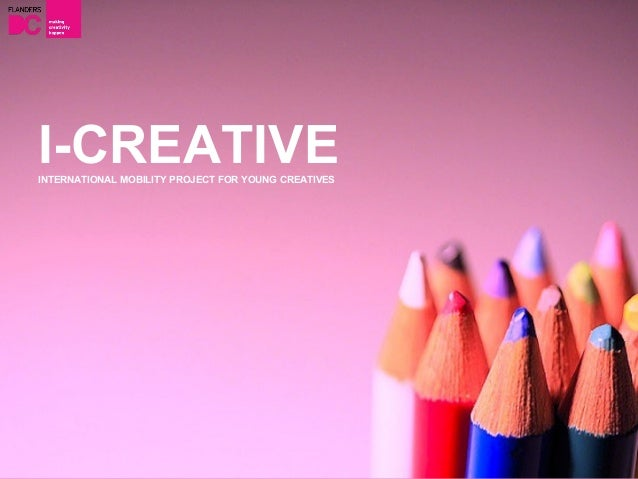 I-CREATIVEINTERNATIONAL MOBILITY PROJECT FOR YOUNG CREATIVES