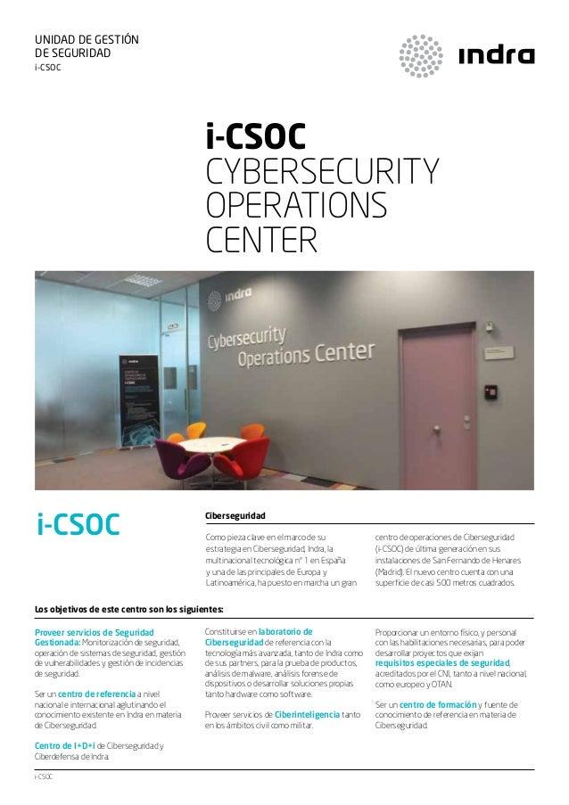 UNIDAD DE GESTIÓN DE SEGURIDAD i-CSOC  i-CSOC CYBERSECURITY OPERATIONS CENTER  i-CSOC  Ciberseguridad Como pieza clave en ...