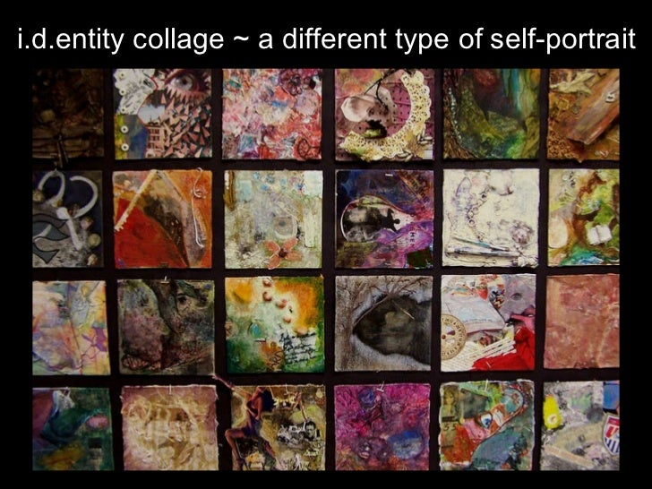 i.d.entity collage ~ a different type of self-portrait