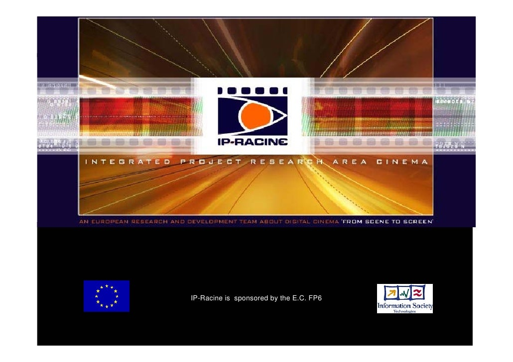IP-Racine is sponsored by the E.C. FP6        IP-RACINE presentation: Paris IDIFF   1