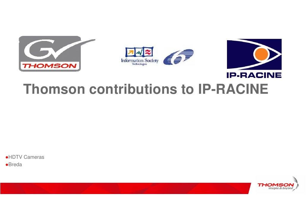 Thomson contributions to IP-RACINE    HDTV Cameras Breda