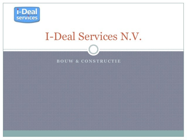 B O U W & C O N S T R U C T I E I-Deal Services N.V.