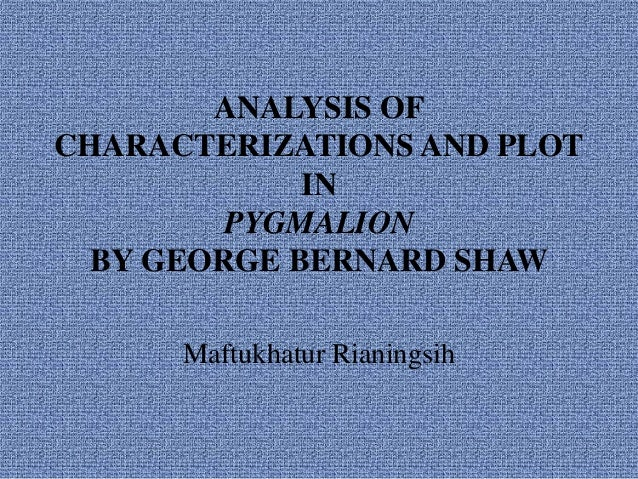 an analysis of the five acts in pygmalion by george bernard shaw A summary of act i in george bernard shaw's pygmalion learn exactly what  happened in this chapter, scene, or section of pygmalion and what it means.