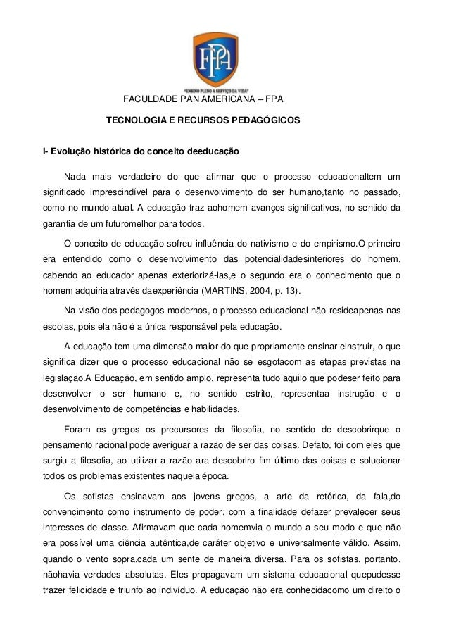 FACULDADE PAN AMERICANA – FPA TECNOLOGIA E RECURSOS PEDAGÓGICOS I- Evolução histórica do conceito deeducação Nada mais ver...