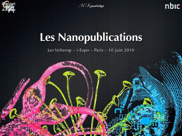 ACKnowledge     Les Nanopublications  Jan Velterop – i-Expo – Paris – 10 juin 2010