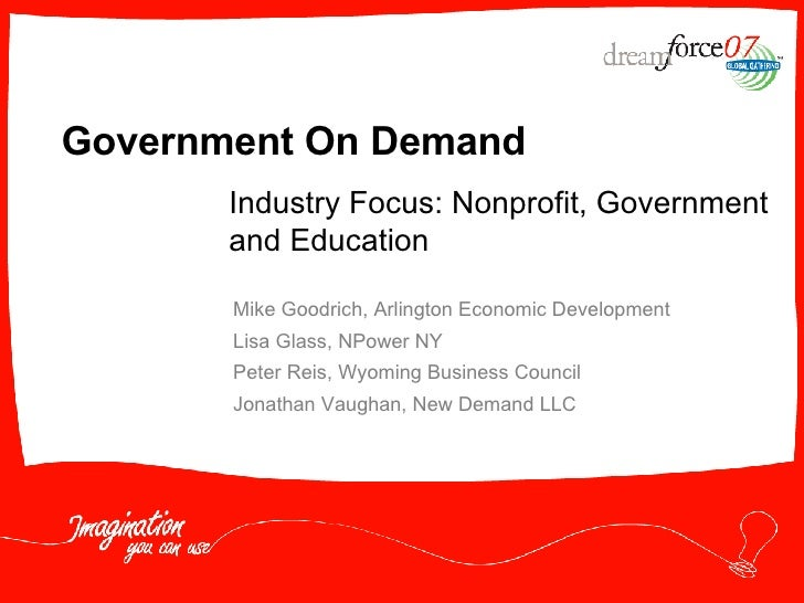 Government On Demand Mike Goodrich, Arlington Economic Development Lisa Glass, NPower NY Peter Reis, Wyoming Business Coun...