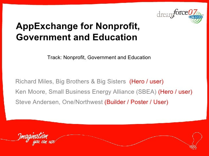 AppExchange for Nonprofit, Government and Education  Richard Miles, Big Brothers & Big Sisters  (Hero / user) Ken Moore, S...