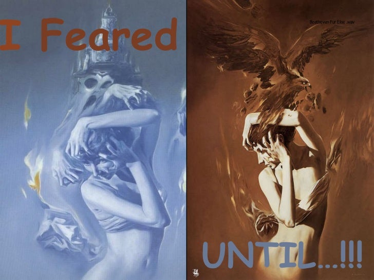 I  Feared   UNTIL…!!!