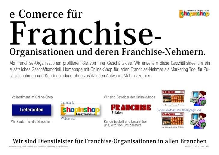 e-Comerce für  Franchise- Organisationen und deren Franchise-Nehmern. Als Franchise-Organisationen profitieren Sie von ihr...