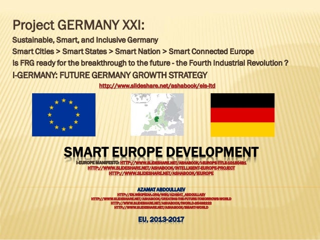 SMART EUROPE DEVELOPMENT I-EUROPE MANIFESTO: HTTP://WWW.SLIDESHARE.NET/ASHABOOK/I-EUROPE-TITLE-10150491 HTTP://WWW.SLIDESH...