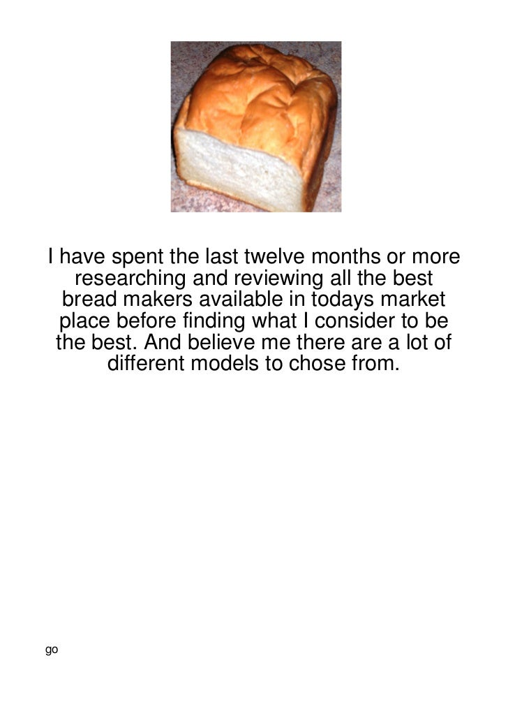 I have spent the last twelve months or more    researching and reviewing all the best  bread makers available in todays ma...