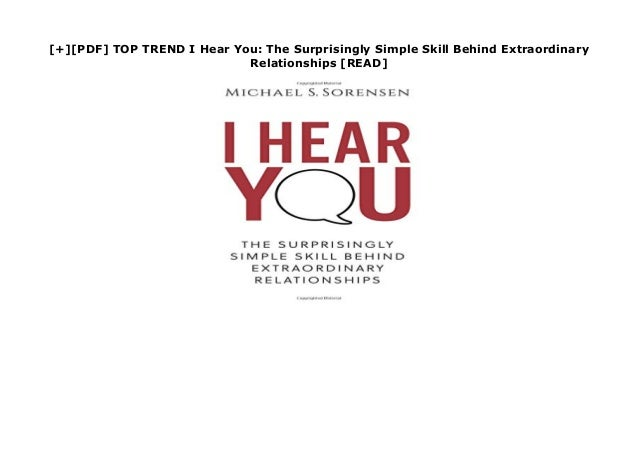 [+][PDF] TOP TREND I Hear You: The Surprisingly Simple Skill Behind Extraordinary Relationships [READ] none download now :...