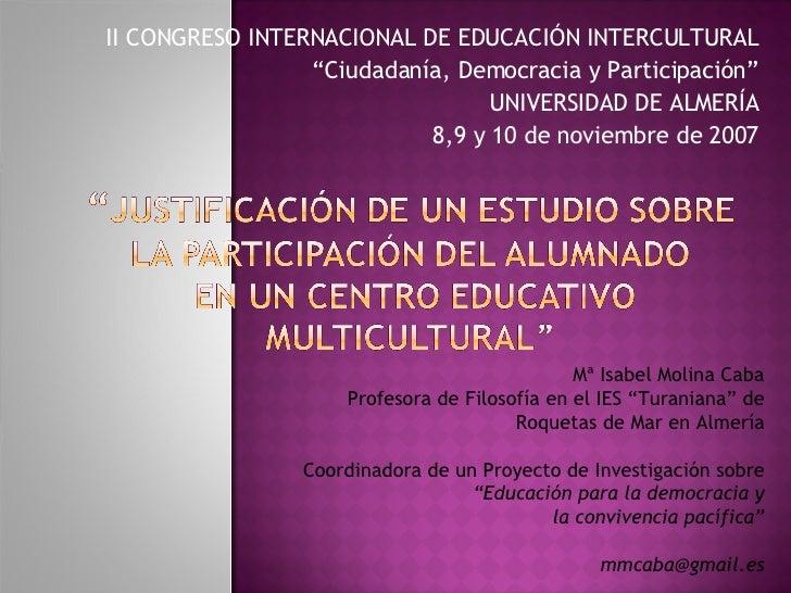 """II CONGRESO INTERNACIONAL DE EDUCACIÓN INTERCULTURAL """" Ciudadanía, Democracia y Participación"""" UNIVERSIDAD DE ALMERÍA 8,9 ..."""