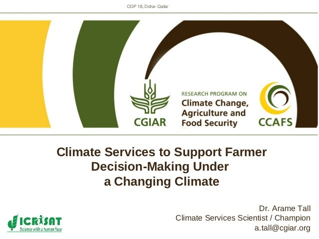 COP 18, Doha- QatarClimate Services to Support Farmer     Decision-Making Under        a Changing Climate                 ...