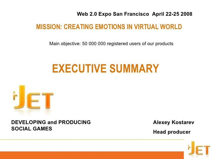 DEVELOPING and PRODUCING SOCIAL GAMES Web 2.0 Expo San Francisco  April 22-25 2008 MISSION :  CREATING EMOTIONS IN VIRTUAL...