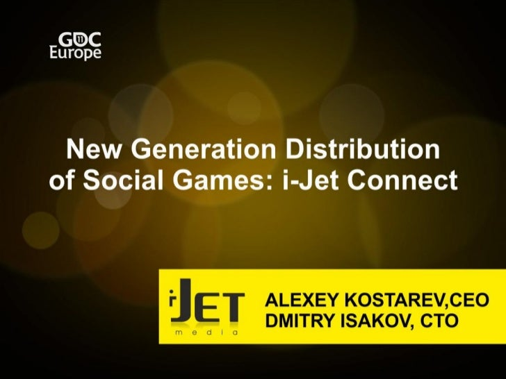 i-Jet Connect: New Generation Distribution of Social Games (Presented by i-Jet Media)