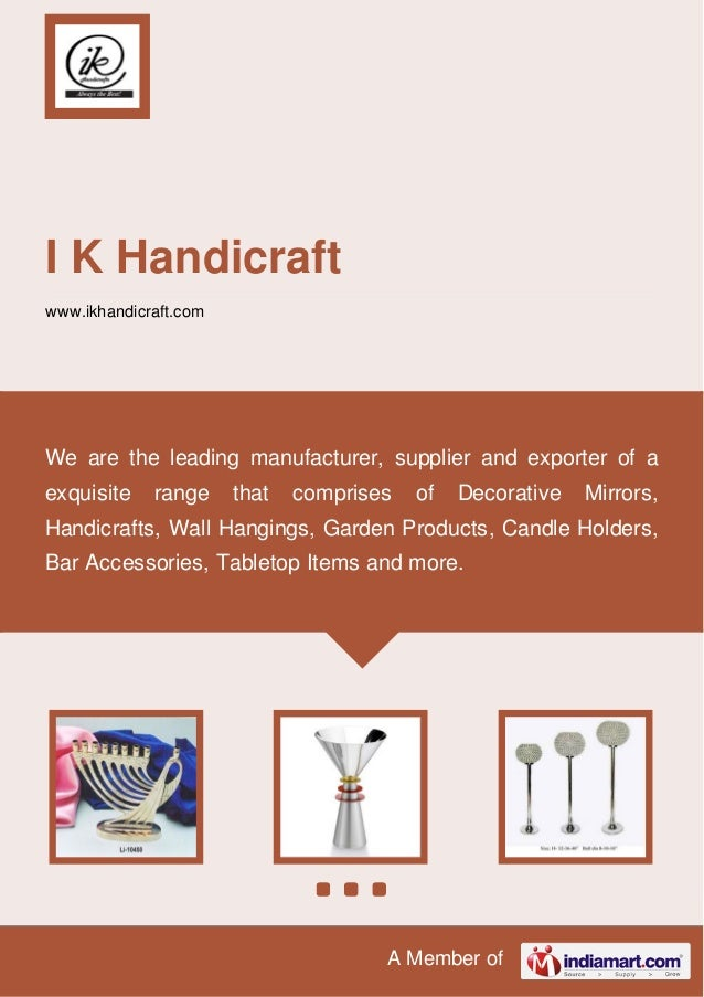 A Member of I K Handicraft www.ikhandicraft.com We are the leading manufacturer, supplier and exporter of a exquisite rang...