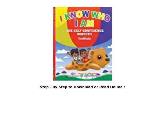 Pdf I Know Who I Am The Self Confidence Booster Ebook