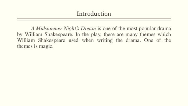 an analysis of the use of humor in william shakespeares play a midsummer nights dream William shakespeare, 1564–1616, english dramatist and poet, b stratford-upon- avon he is widely considered the greatest playwright who ever lived life.