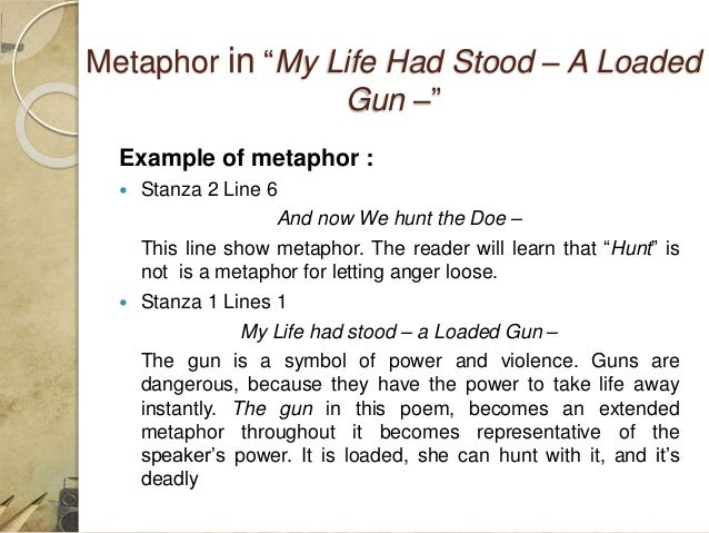 my life had stood a loaded gun feminist analysis essay Analysis rows enotes my life had stood—a loaded gun— ▾ start your 48-hour free trial to unlock this 8-page my life had stood—a loaded gun— study guide and get instant access to the following feminist critics read emily dickinson bloomington: indiana university press, 1983.